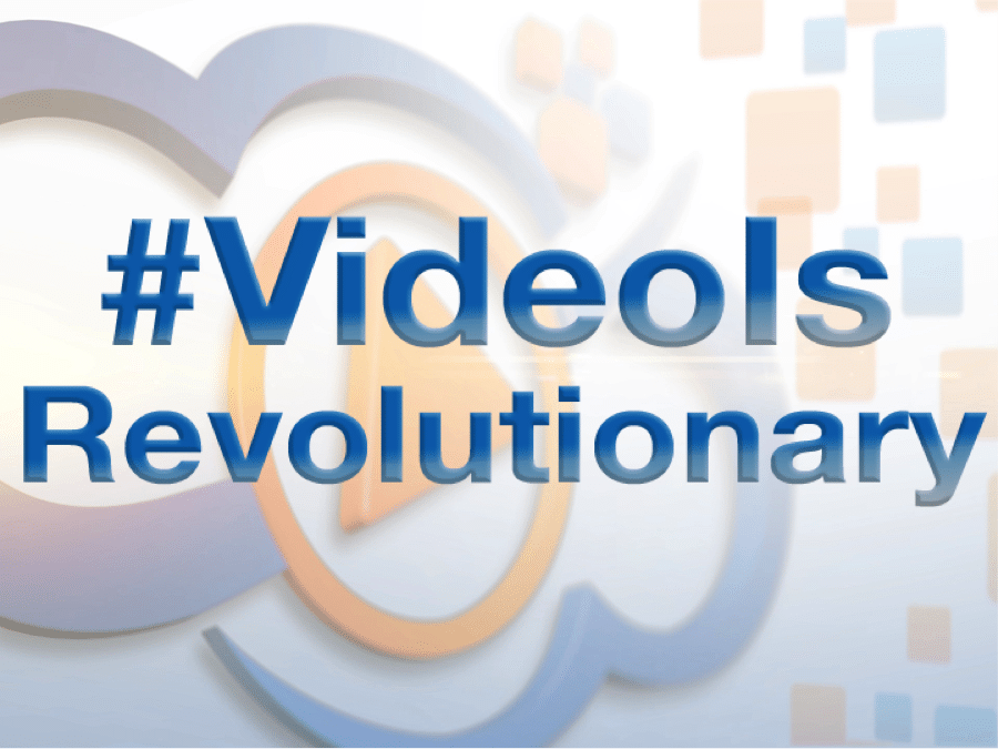 #Video Is Revolutionary