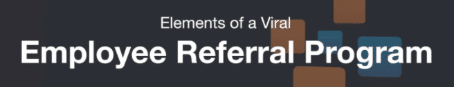 Elements of a Viral Employee Referral Program