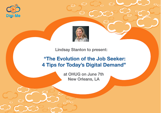 Lindsay Stanton is presenting 'The Evolution of the Job Seeker: 4 Tips For Today's Digital Demand' at OHUG Global Conference in New Orleans 2016