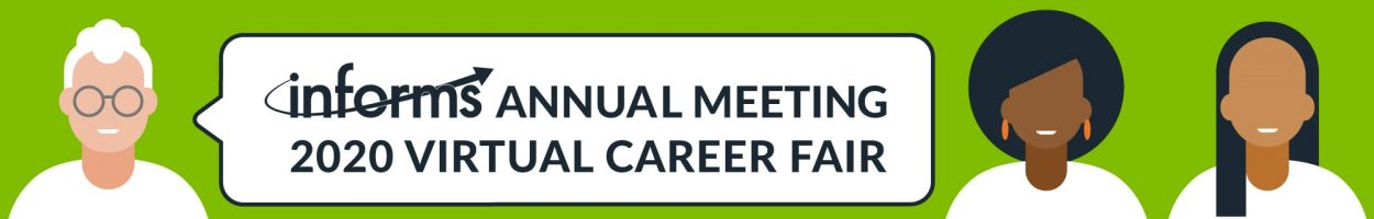 INFORMS Annual Meeting 2020 Virtual Career Fair
